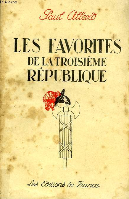 LES FAVORITES DE LA IIIe REPUBLIQUE