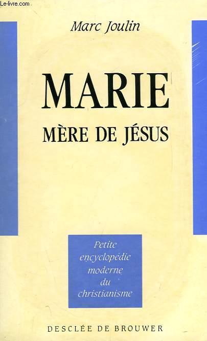MARIE, MERE DE JESUS