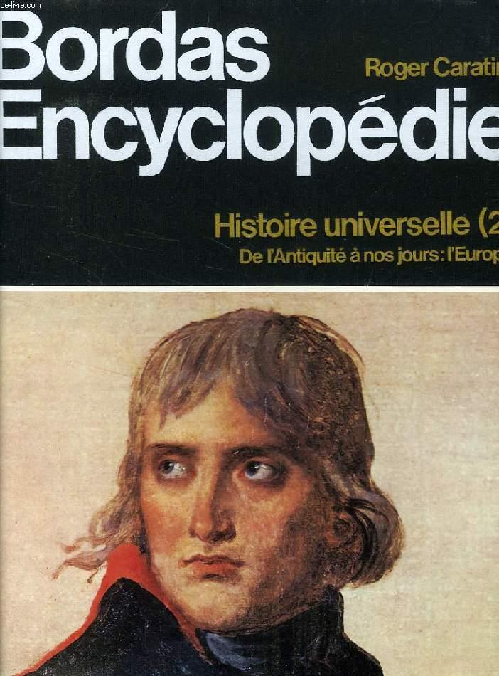 BORDAS-ENCYCLOPEDIE, HISTOIRE UNIVERSELLE (2), DE L'ANTIQUITE A NOS JOURS: L'EUROPE