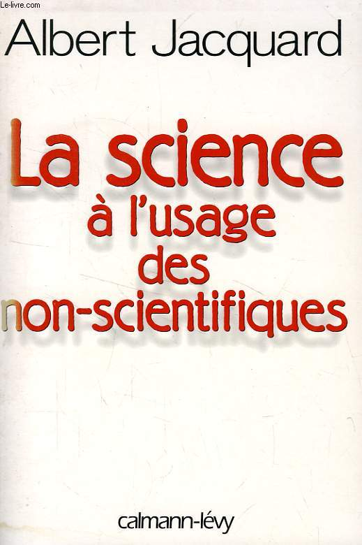 LA SCIENCE A L'USAGE DES NON-SCIENTIFIQUES