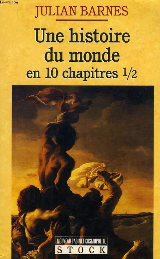 UNE HISTOIRE DU MONDE EN 10 CHAPITRES 1/2