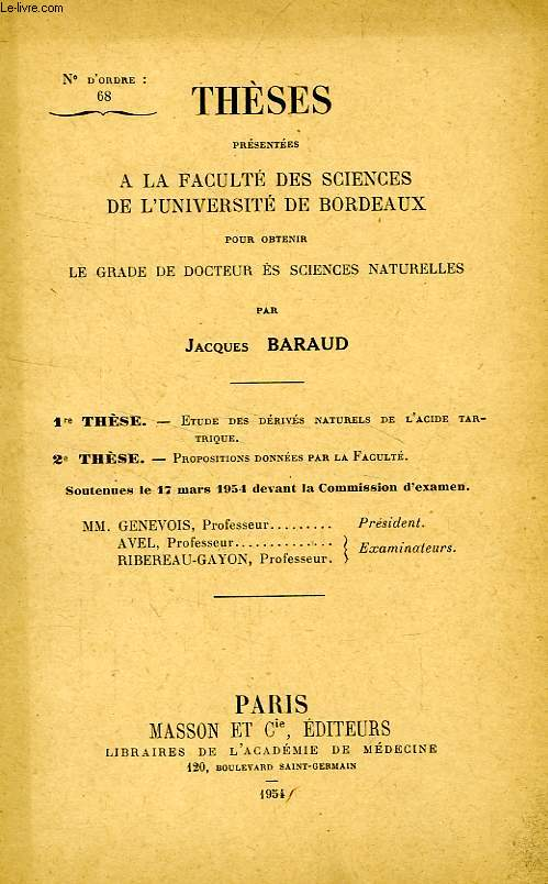 ETUDE DES DERIVES NATURELS DE L'ACIDE TARTRIQUE, PROPOSITIONS DONNEES PAR LA FACULTE (2 THESES)