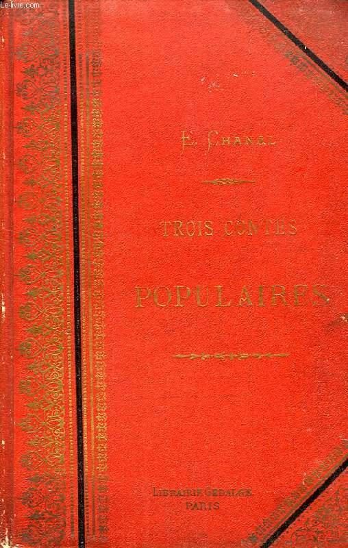 TROIS CONTES POPULAIRES: LES TROIS TALISMANS, LE MARIAGE DE FRANZ, LE TRESOR DU HARZ