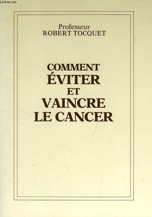 COMMENT EVITER ET VAINCRE LE CANCER