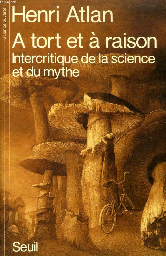 A TORT ET A RAISON, INTERCRITIQUE DE LA SCIENCE ET DU MYTHE