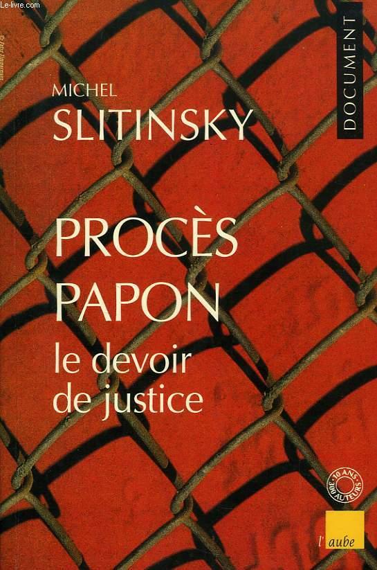 PROCES PAPON, LE DEVOIR DE JUSTICE