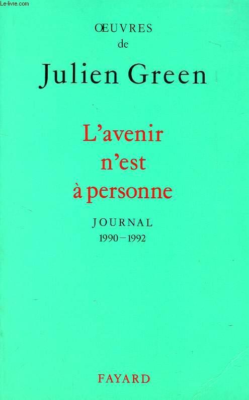 L'AVENIR N'EST A PERSONNE, 1990-1992