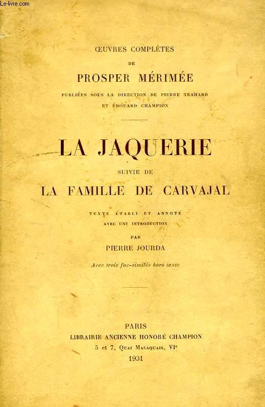 LA JACQUERIE, SUIVIE DE LA FAMILLE DE CARVAJAL