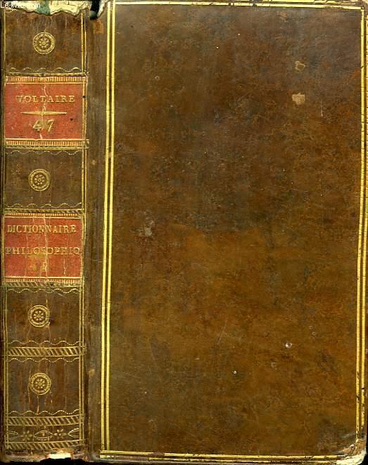 OEUVRES COMPLETES DE VOLTAIRE, TOME XLVII, DICTIONNAIRE PHILOSOPHIQUE, TOME I