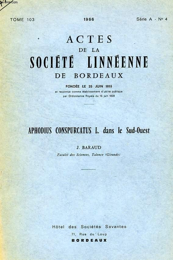 ACTES DE LA SOCIETE LINNEENNE DE BORDEAUX, TOME 103, SERIE A, N° 4, 1966 (EXTRAIT), APHODIUS CONSPURCATUS L. DANS LE SUD-OUEST