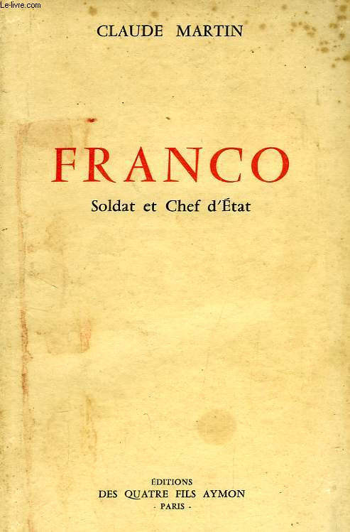 FRANCO, SOLDAT ET CHEF D'ETAT