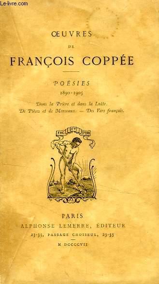 OEUVRES DE FRANCOIS COPPEE, VI, POESIES, 1890-1905