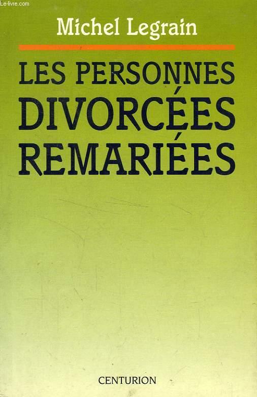 LES PERSONNES DIVORCEES REMARIEES, DOSSIER DE REFLEXION