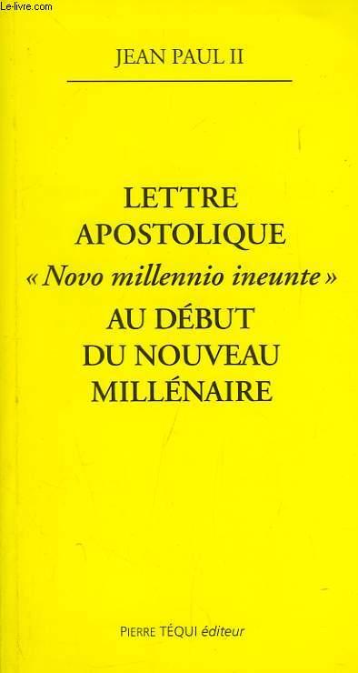 LETTRE APOSTOLIQUE 'NOVO MILLENIO INEUNTE', AU DEBUT DU NOUVEAU MILLENAIRE