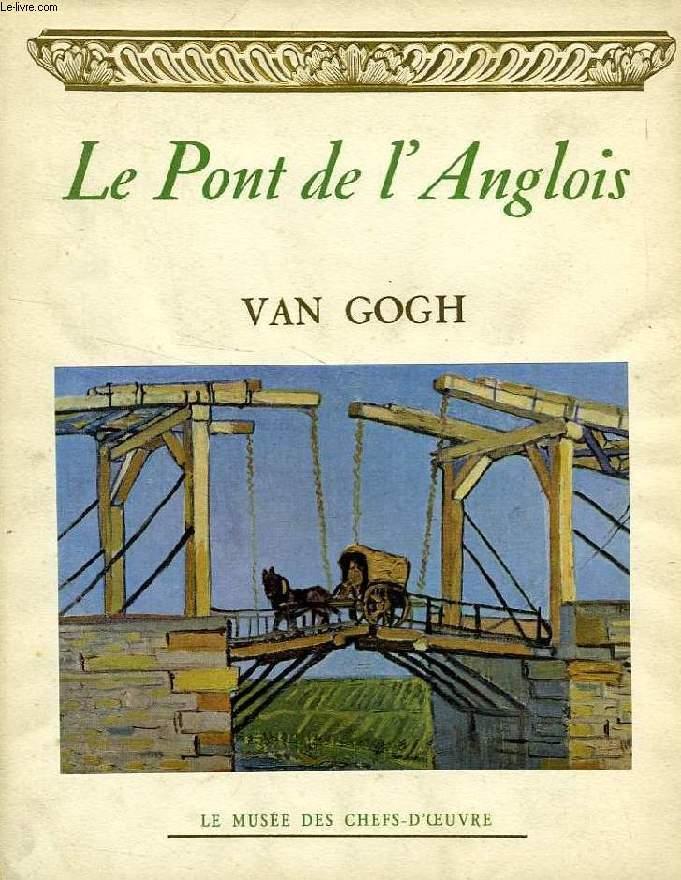 LE PONT DE L'ANGLOIS, VAN GOGH