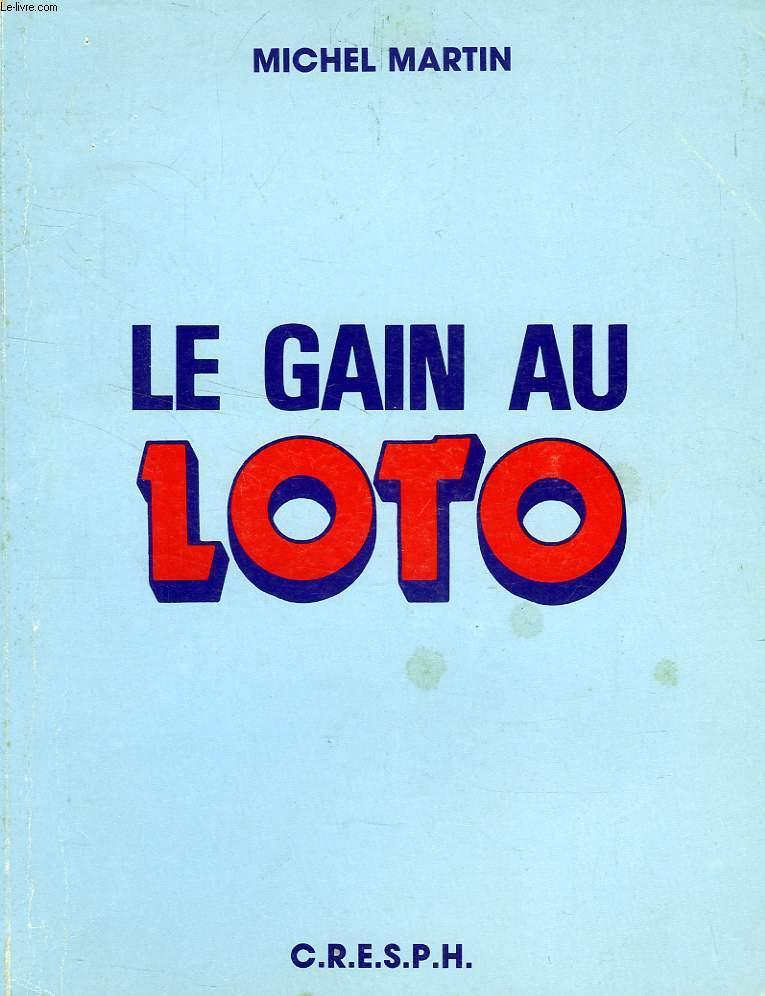 LE GAIN AU LOTO, COMMENT JOUER