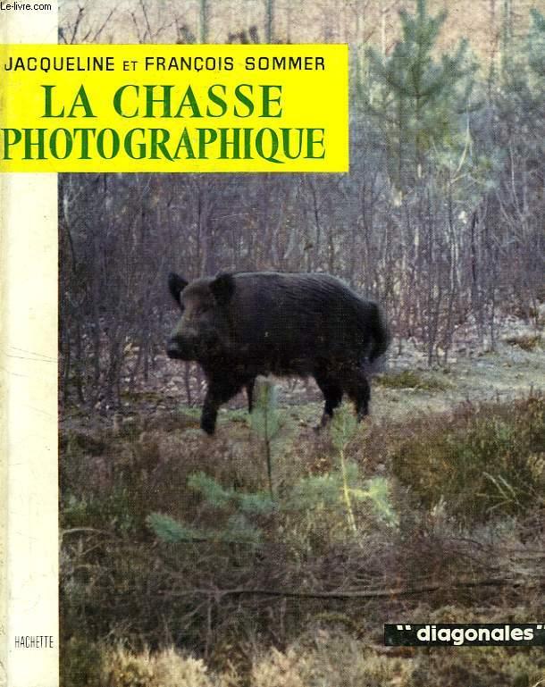 LA CHASSE PHOTOGRAPHIQUE