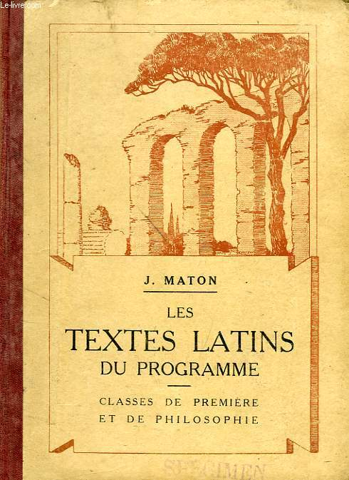 LES TEXTES LATINS DU PROGRAMME, CLASSES DE 1re ET DE PHILOSOPHIE