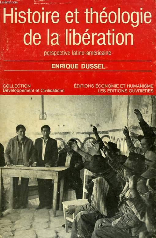 HISTOIRE ET THEOLOGIE DE LA LIBERATION, PERSPECTIVE LATINO-AMERICAINE