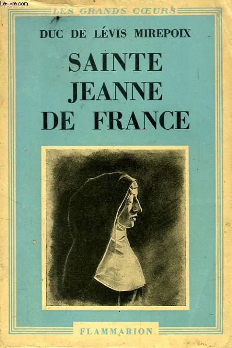 SAINTE JEANNE DE FRANCE, FILLE DE LOUIS XI, LA CENDRILLON DES VALOIS