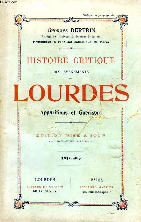 HISTOIRE CRITIQUE DES EVENEMENTS DE LOURDES, APPARITIONS ET GUERISONS