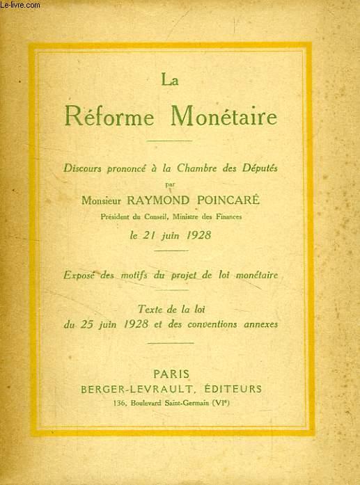 LA REFORME MONETAIRE, EXPOSE DES MOTIFS DU PROJET DE LOI MONETAIRE, DISCOURS