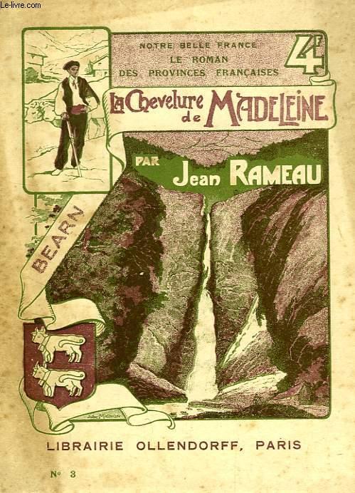 LA CHEVELURE DE MADELEINE (BEARN)