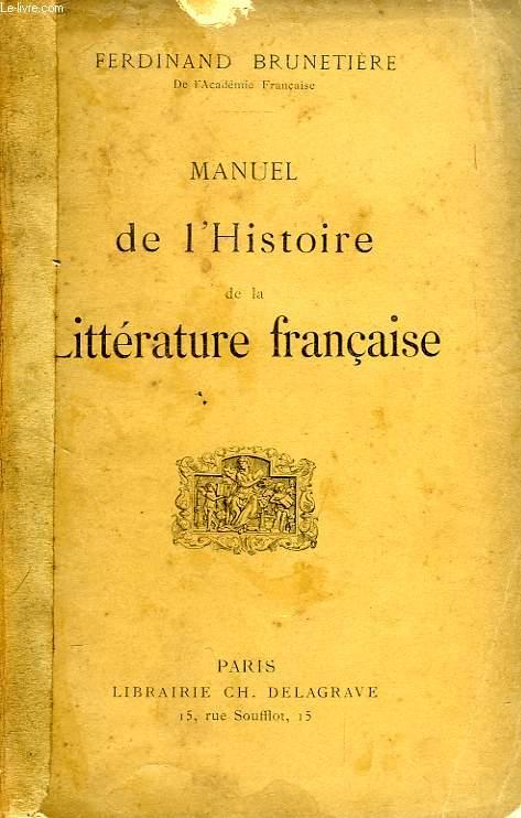 MANUEL DE L'HISTOIRE DE LA LITTERATURE FRANCAISE