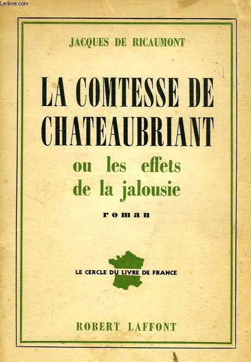 LA COMTESSE DE CHATEAUBRIANT, OU LES EFFETS DE LA JALOUSIE