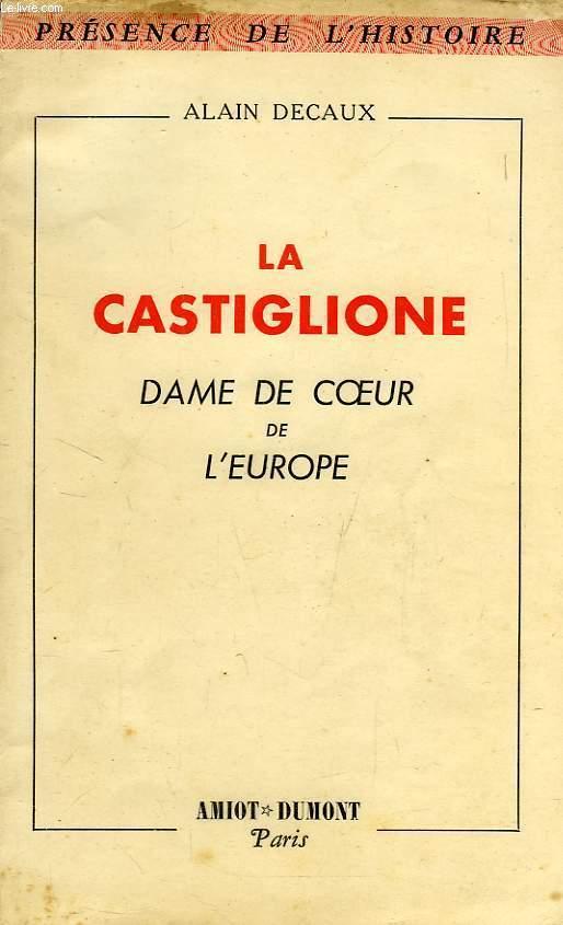 LA CASTIGLIONE, DAME DE COEUR DE L'EUROPE