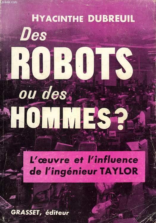 DES ROBOTS OU DES HOMMES ?, L'OEUVRE ET L'INFLUENCE DE L'INGENIEUR TAYLOR