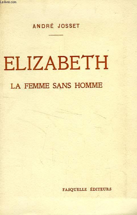 ELIZABETH, LA FEMME SANS HOMME, PIECE EN 2 PARTIES (5 TABLEAUX)