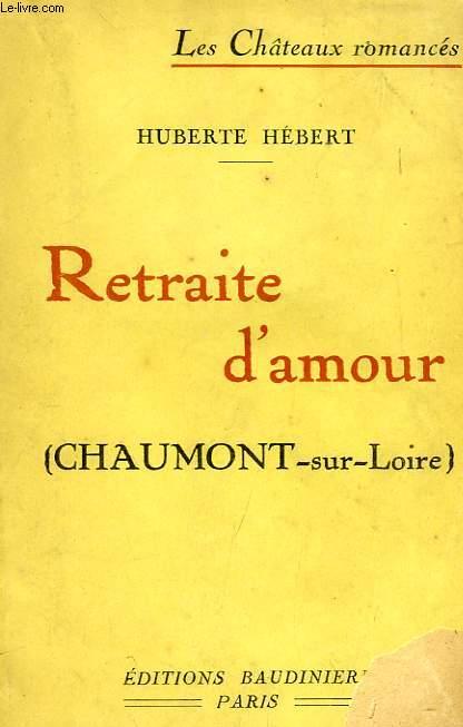 CHAUMONT-SUR-LOIRE, RETRAITE D'AMOUR