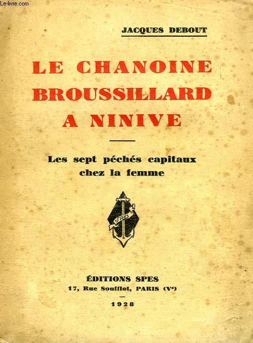LE CHANOINE BROUSSILLARD A NINIVE, LES SEPT PECHES CAPITAUX CHEZ LA FEMME