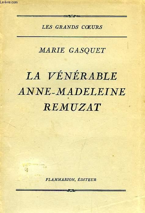 LA VENERABLE ANNE-MADELEINE REMUZAT