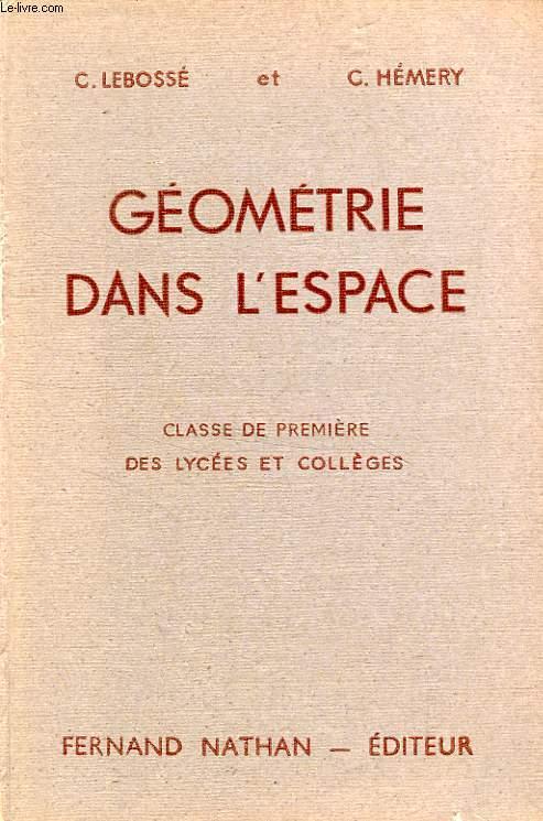 GEOMETRIE DANS L'ESPACE, CLASSE DE 1re DES LYCEES ET COLLEGES