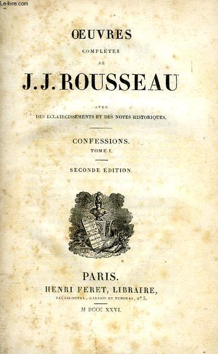 OEUVRES COMPLETES DE J.-J. ROUSSEAU, TOME XV, CONFESSIONS, TOME I