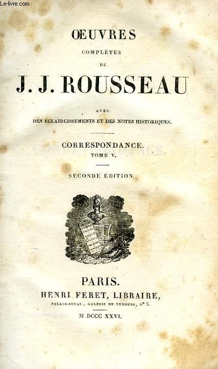 OEUVRES COMPLETES DE J.-J. ROUSSEAU, TOME XXIV, CORRESPONDANCE, TOME V