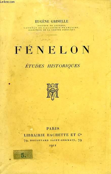 FENELON, ETUDES HISTORIQUES