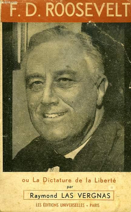 F.D. ROOSEVELT, OU LA DICTATURE DE LA LIBERTE
