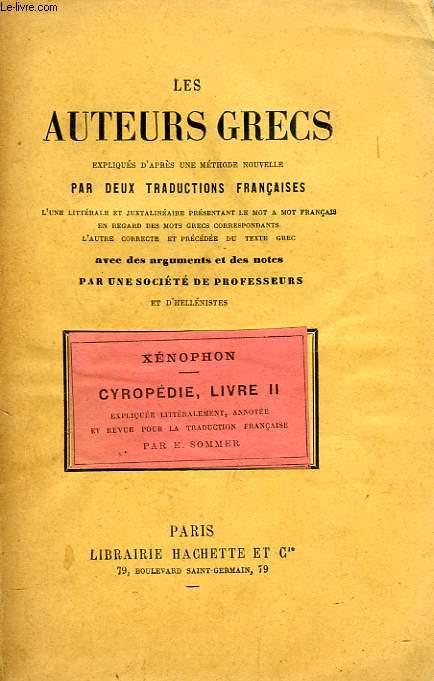 LES AUTEURS GRECS EXPLIQUES PAR UNE METHODE NOUVELLE, PAR DEUX TRADUCTIONS FRANCAISES, XENOPHON, 2e LIVRE DE LA CYROPEDIE