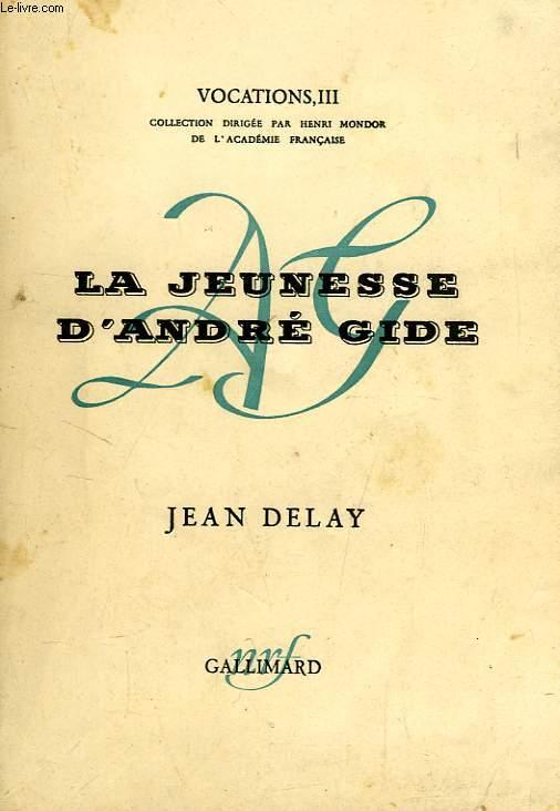 LA JEUNESSE D'ANDRE GIDE, TOME I