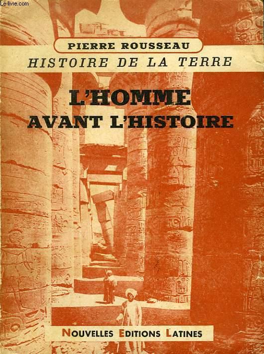 HISTOIRE DE LA TERRE, TOME I, L'HOMME AVANT L'HISTOIRE
