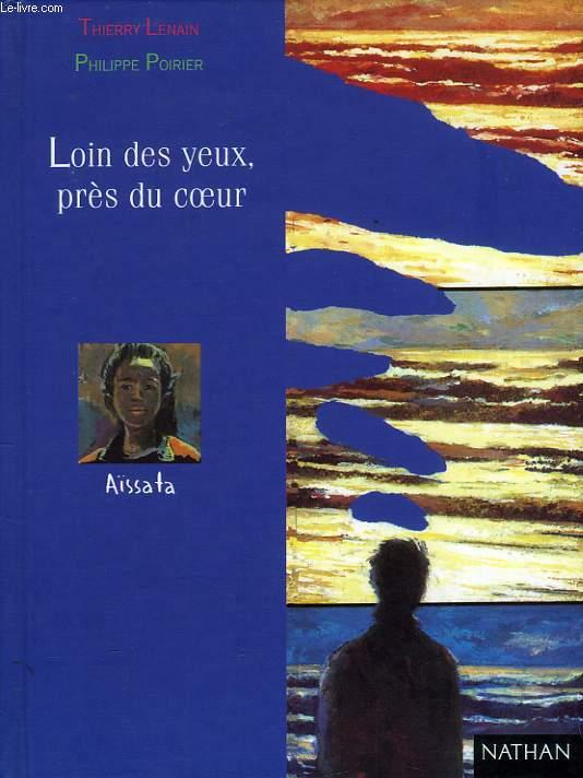 LOIN DES YEUX, PRES DU COEUR