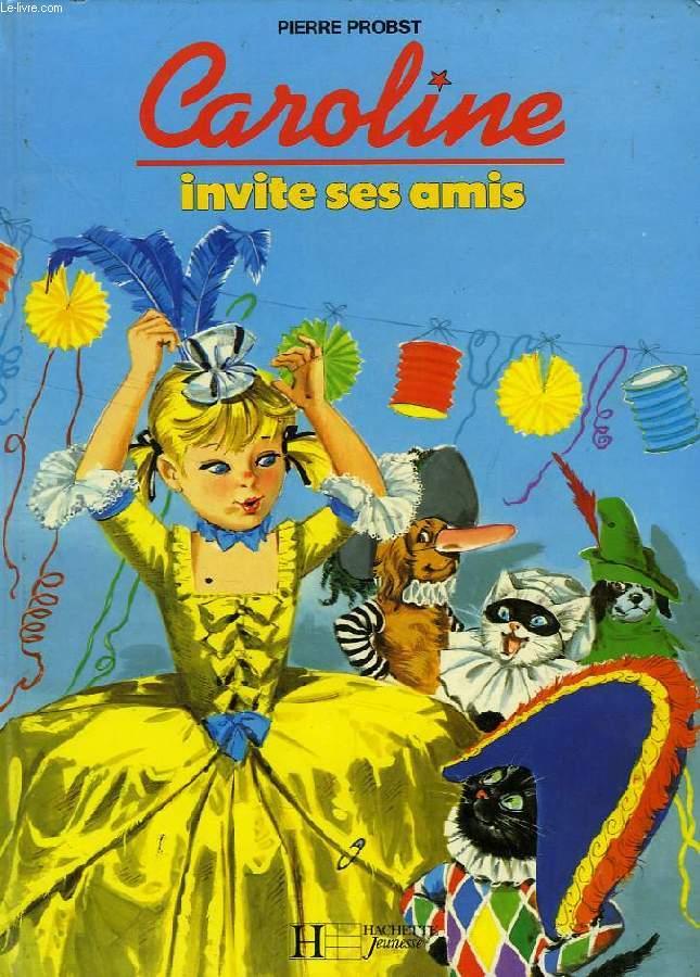 CAROLINE INVITE SES AMIS