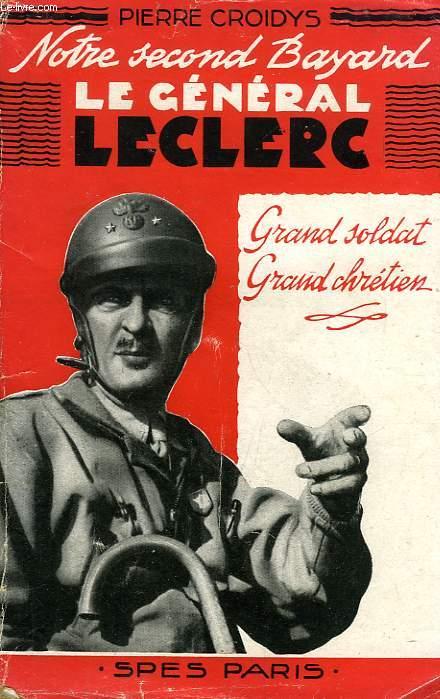 NOTRE SECOND BAYARD, LE GENERAL LECLERC
