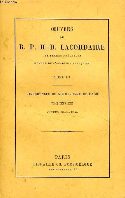 OEUVRES DU R. P. H.-D. LACORDAIRE, TOME III, CONFERENCES DE NOTRE-DAME DE PARIS, TOME 2, 1844-1845