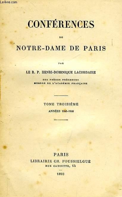 OEUVRES DU R. P. H.-D. LACORDAIRE, TOME IV, CONFERENCES DE NOTRE-DAME DE PARIS, TOME 3, 1846-1848