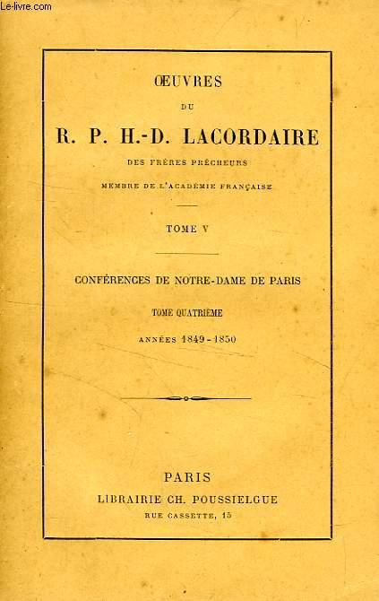 OEUVRES DU R. P. H.-D. LACORDAIRE, TOME V, CONFERENCES DE NOTRE-DAME DE PARIS, TOME 4, 1849-1850