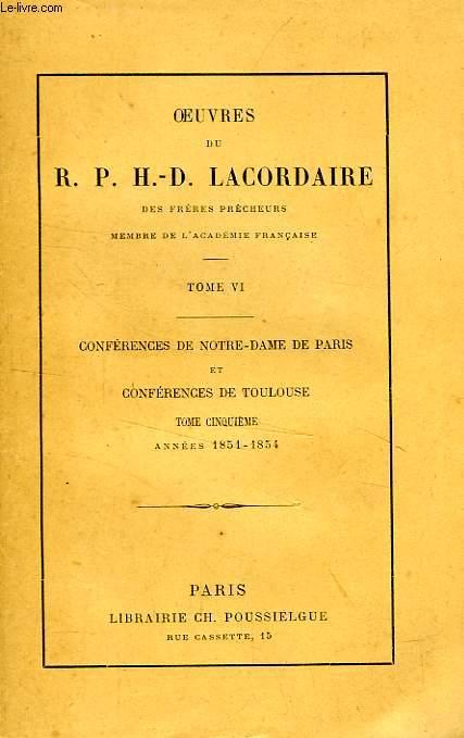 OEUVRES DU R. P. H.-D. LACORDAIRE, TOME VI, CONFERENCES DE NOTRE-DAME DE PARIS, TOME 5, 1851-1854